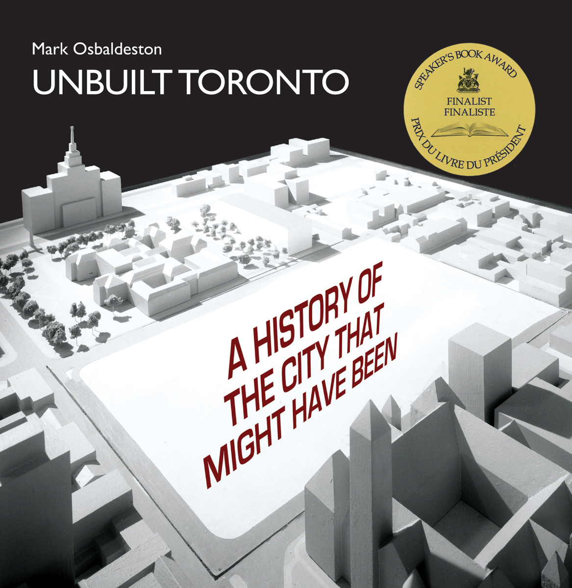 Unbuilt Toronto By: Mark Osbaldeston