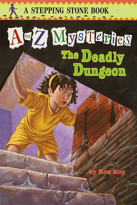 A to Z Mysteries: The Deadly Dungeon By: Ron Roy