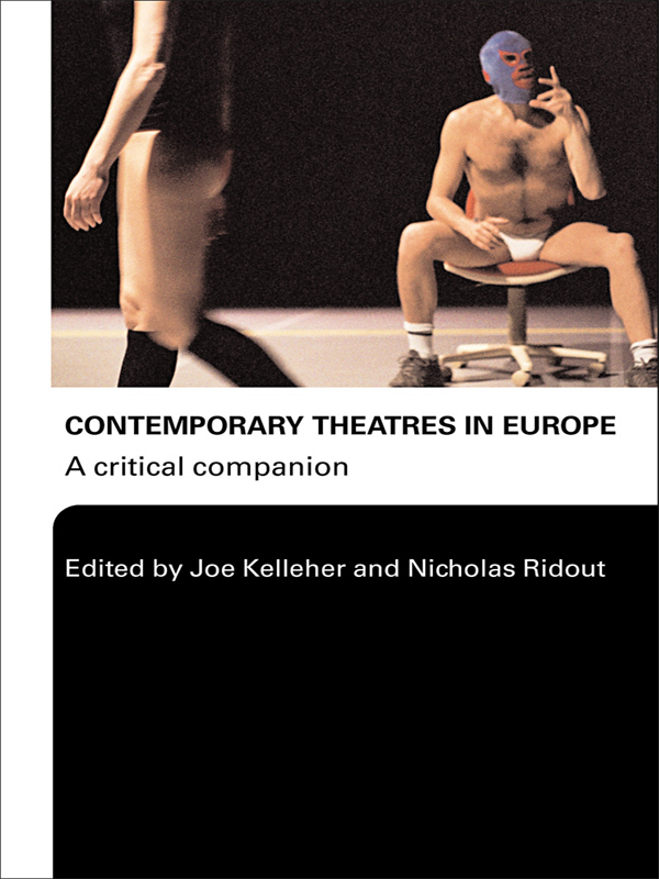 Contemporary Theatres in Europe A Critical Companion