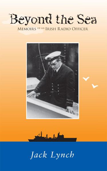 Beyond The Sea: Memoirs Of An Irish Radio Officer