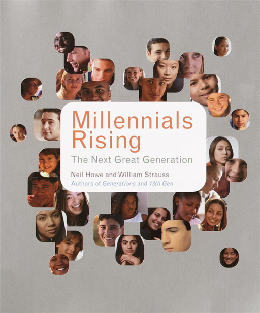 Millennials Rising By: Neil Howe,William Strauss