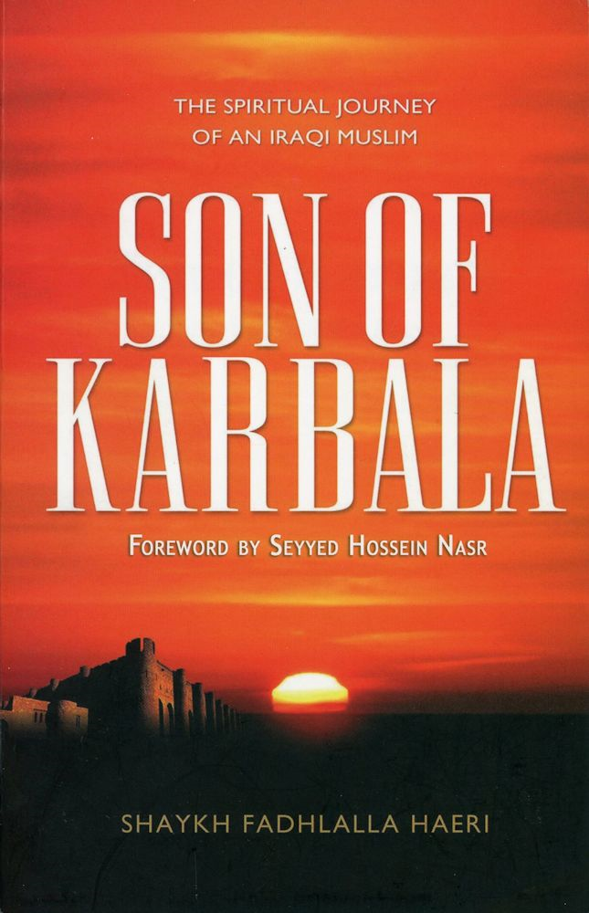 Son of Karbala By: Shaykh Fadhlalla Haeri