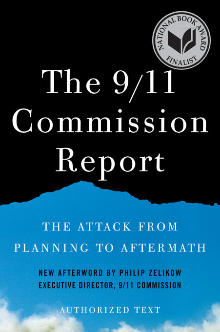 The 9/11 Commission Report: The Attack from Planning to Aftermath (Authorized Text, Shorter Edition)