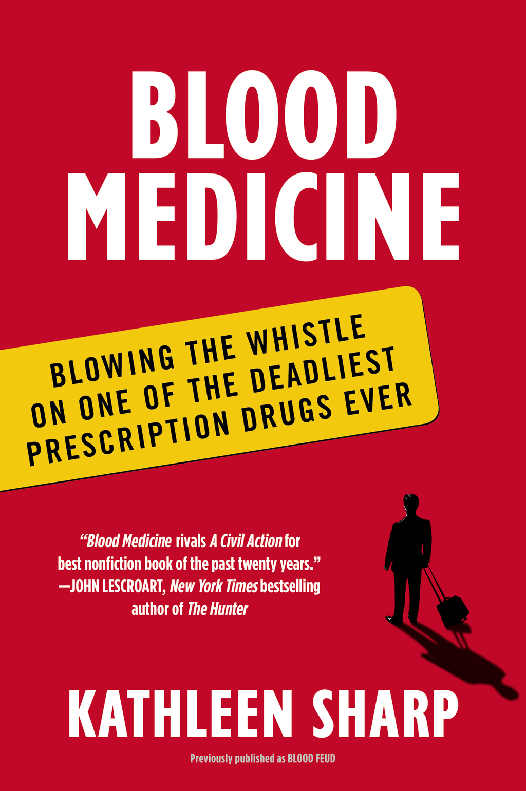 Blood Medicine Blowing the Whistle on One of the Deadliest Prescription Drugs Ever