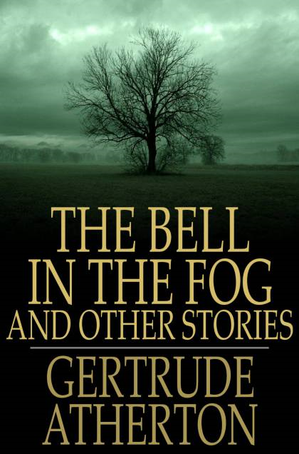 The Bell in the Fog: And Other Stories And Other Stories