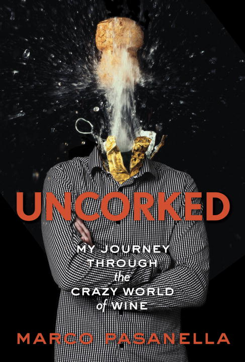 Uncorked By: Marco Pasanella
