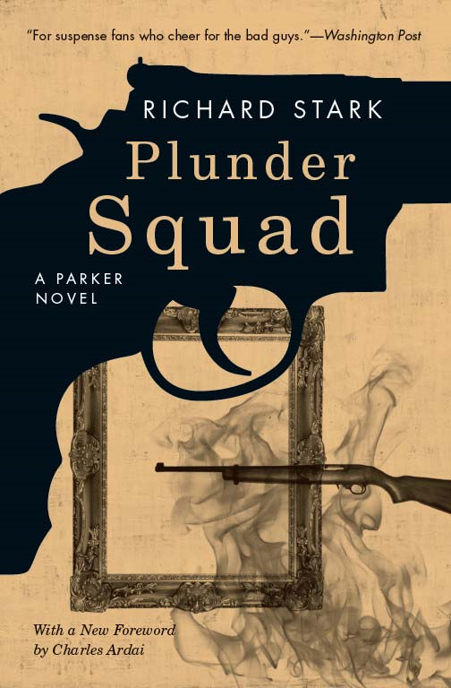 Plunder Squad By: Richard Stark