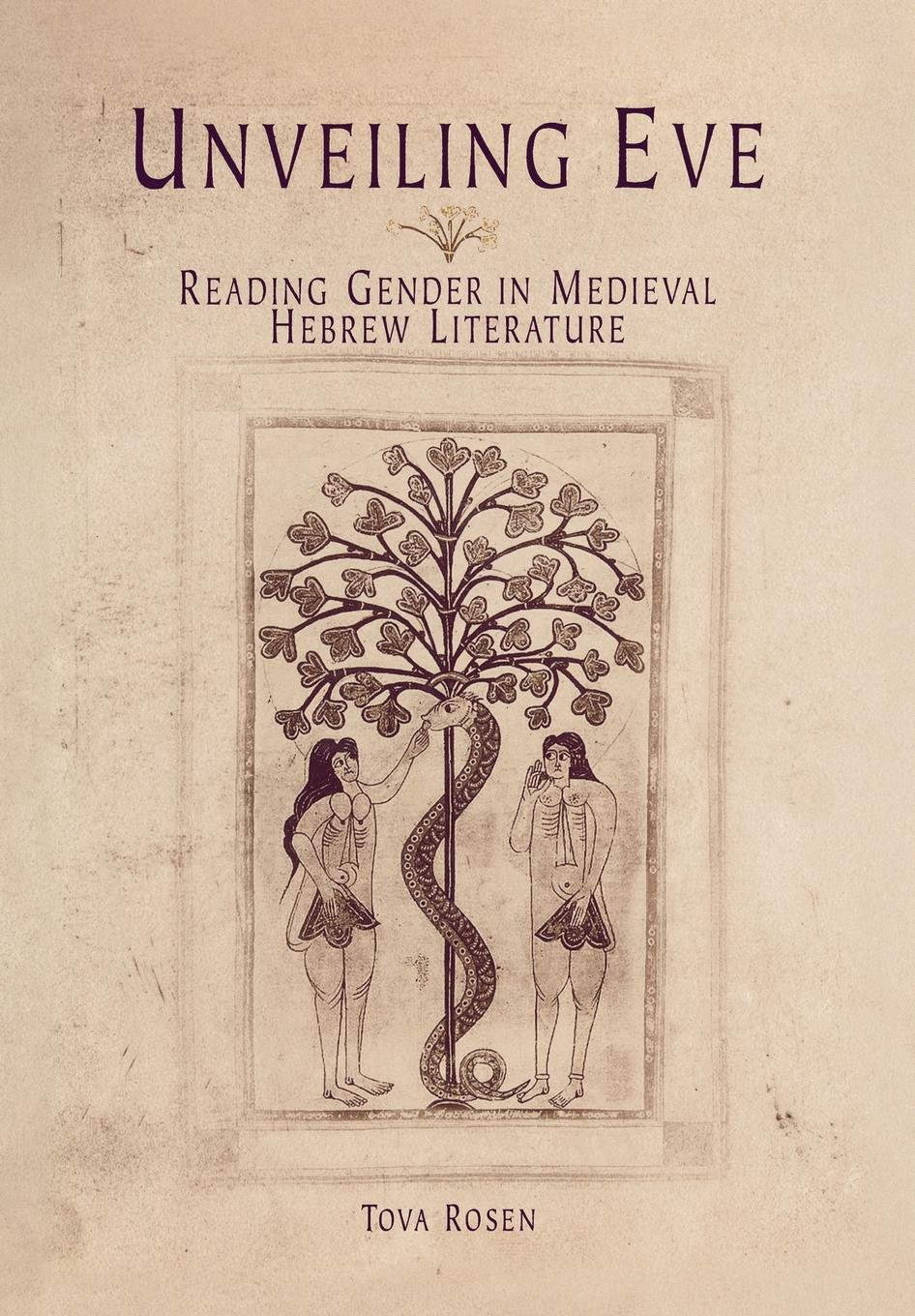 Unveiling Eve Reading Gender in Medieval Hebrew Literature