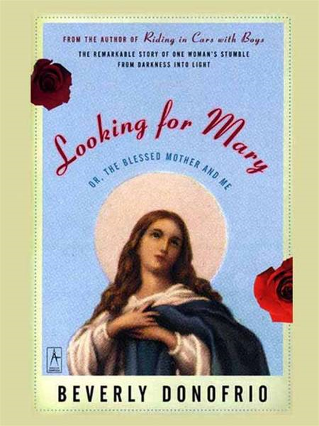 Looking for Mary (Or,  the Blessed Mother and Me)