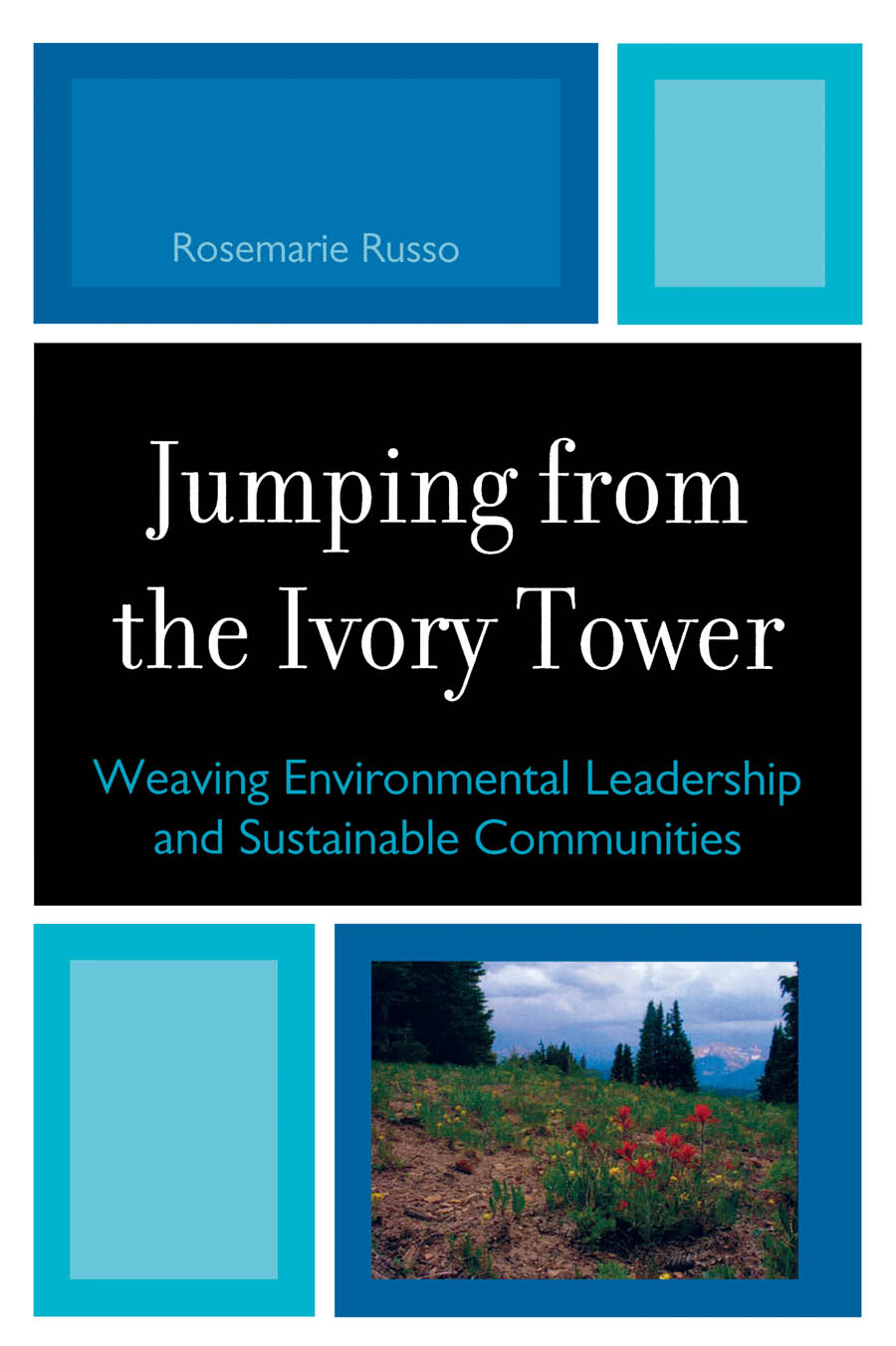 Jumping from the Ivory Tower Weaving Environmental Leadership and Sustainable Communities