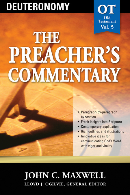 The Preacher's Commentary - Volume 05: Deuteronomy By: John Maxwell