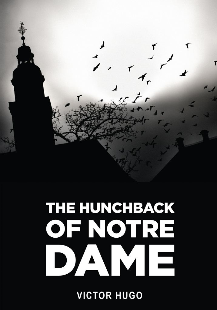 The Hunchback Of Notre Dame By: Victor Hugo