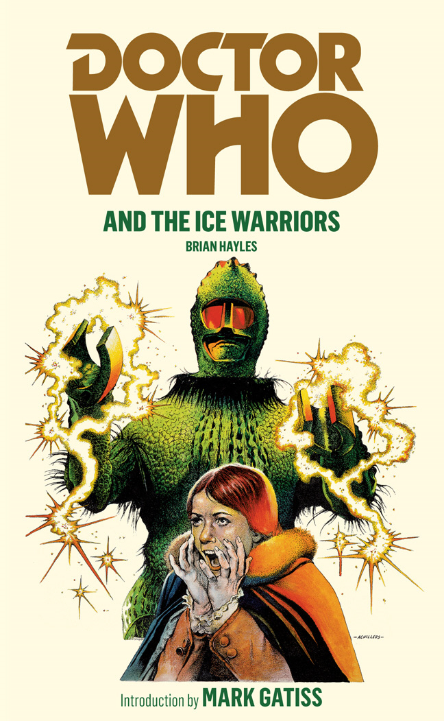 Doctor Who and the Ice Warriors By: Brian Hayles