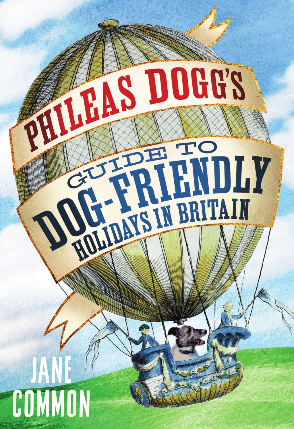 Phileas Dogg?s Guide to Dog Friendly Holidays in Britain