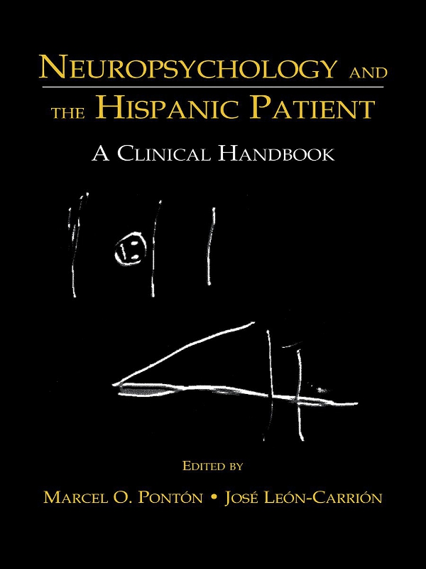 Neuropsychology and the Hispanic Patient A Clinical Handbook