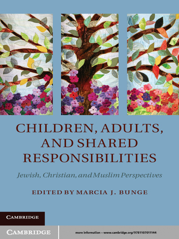 Children,  Adults,  and Shared Responsibilities Jewish,  Christian and Muslim Perspectives
