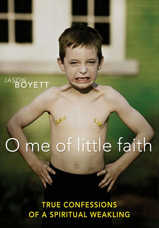 O Me of Little Faith By: Jason   Boyett