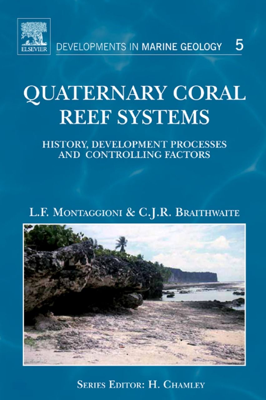 Quaternary Coral Reef Systems History,  development processes and controlling factors