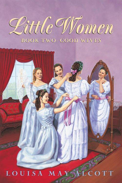 Little Women Book Two Complete Text By: Louisa May Alcott
