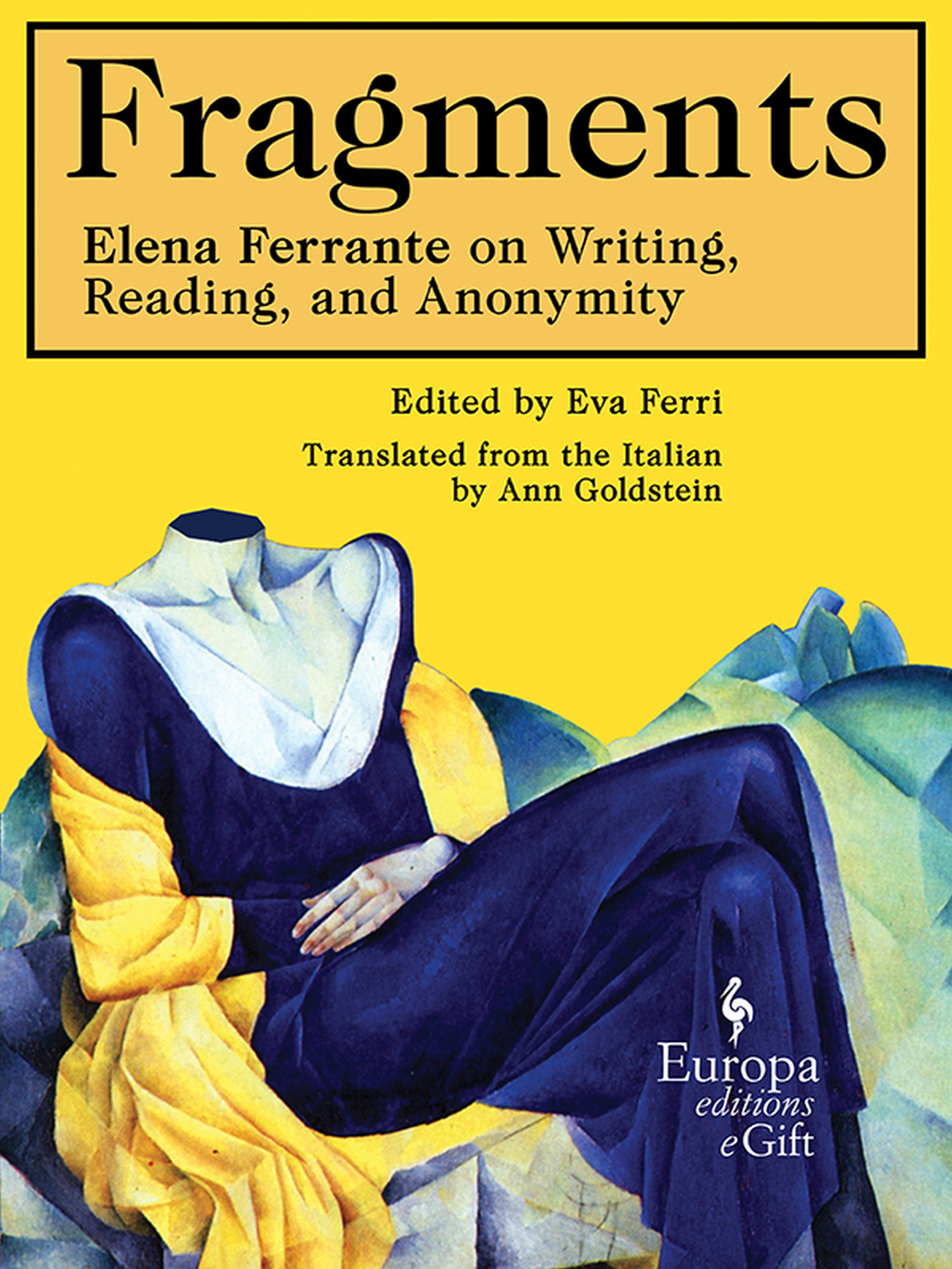 Fragments: Elena Ferrante on Writing, Reading, and Anonymity