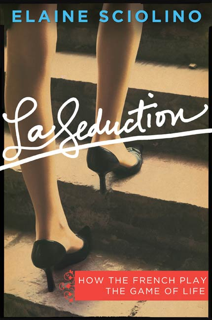 La Seduction By: Elaine Sciolino