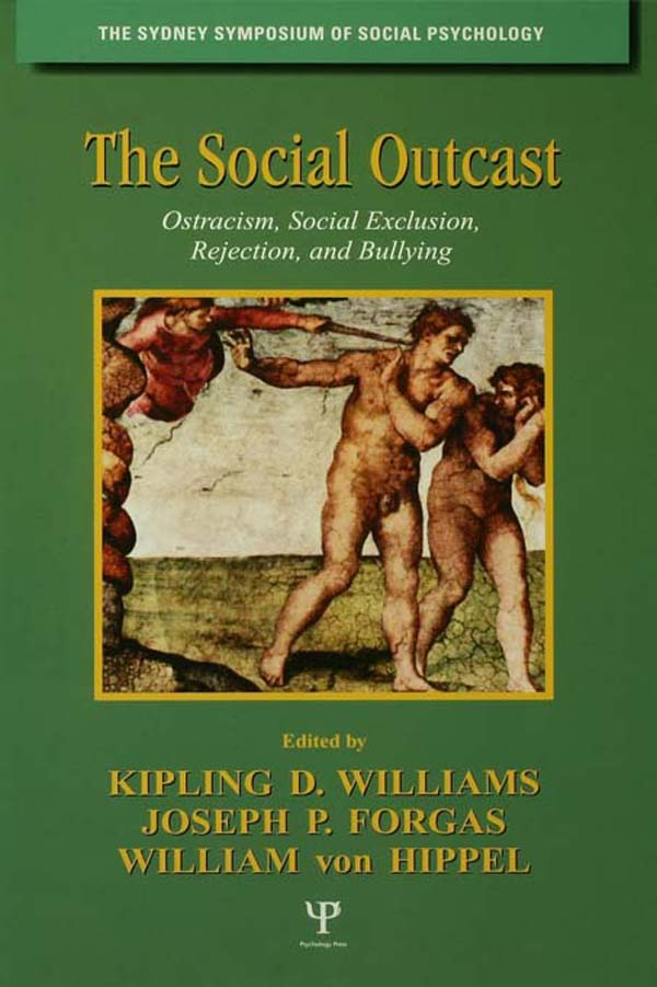 The Social Outcast Ostracism,  Social Exclusion,  Rejection,  and Bullying