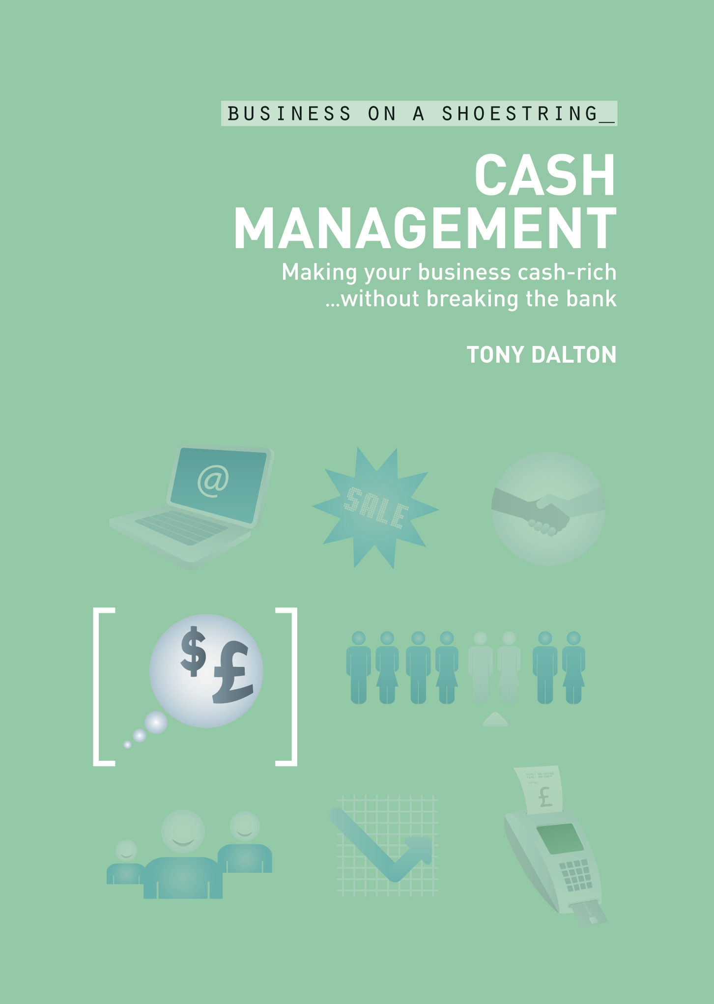 Cash management Making your business cash-rich...without breaking the bank
