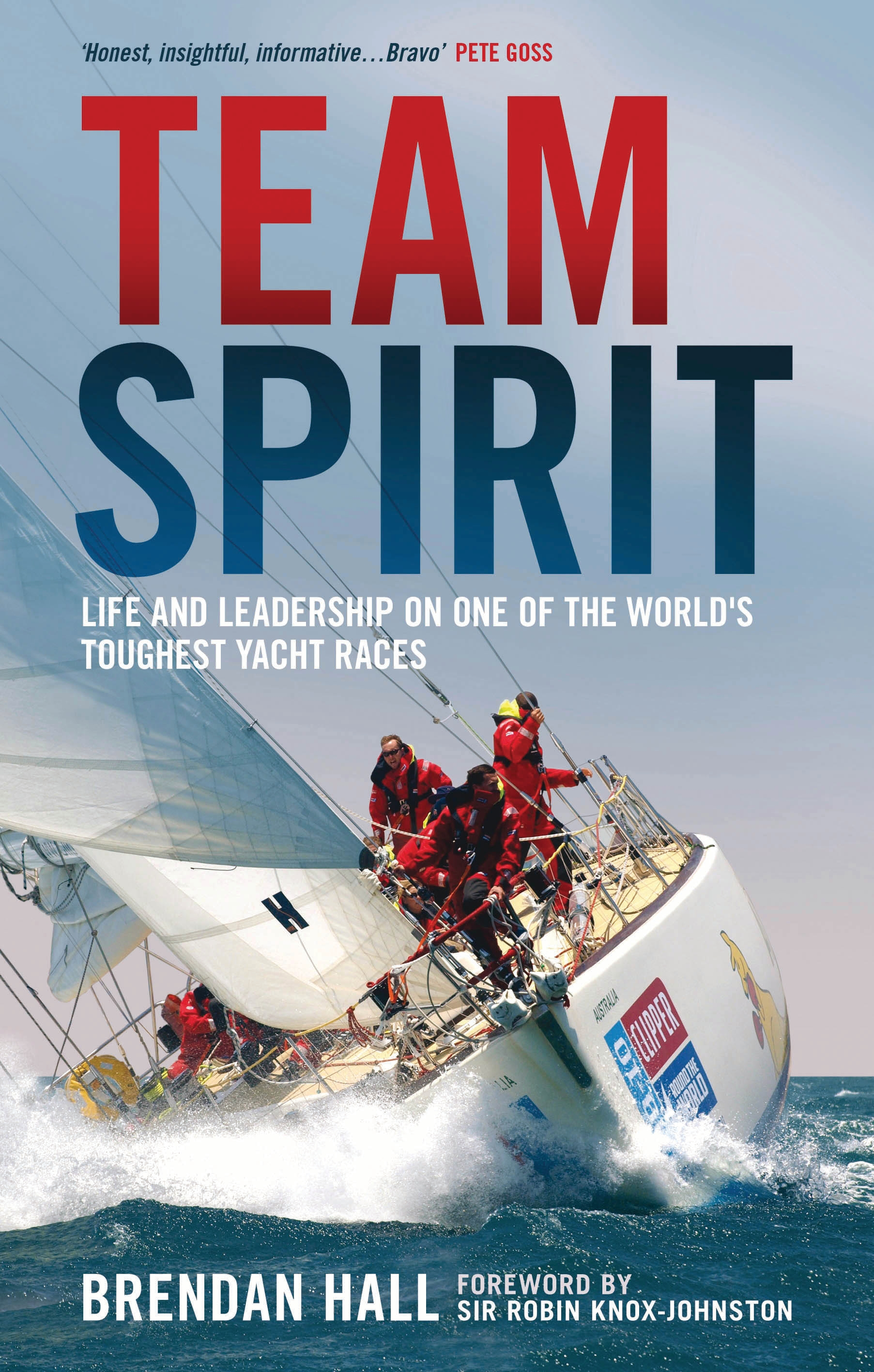 Team Spirit Life and Leadership on One of the World's Toughest Yacht Races