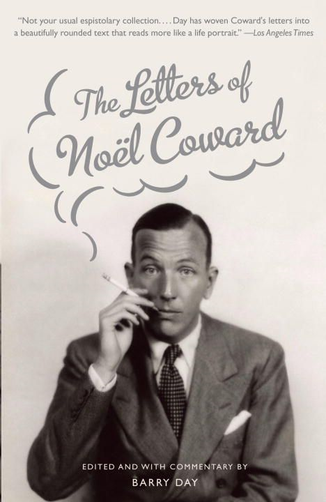 The Letters of Noel Coward By: Noel Coward