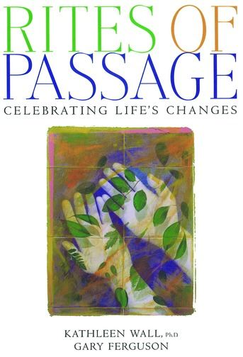 Rites of Passage : Celebrating Life's Changes