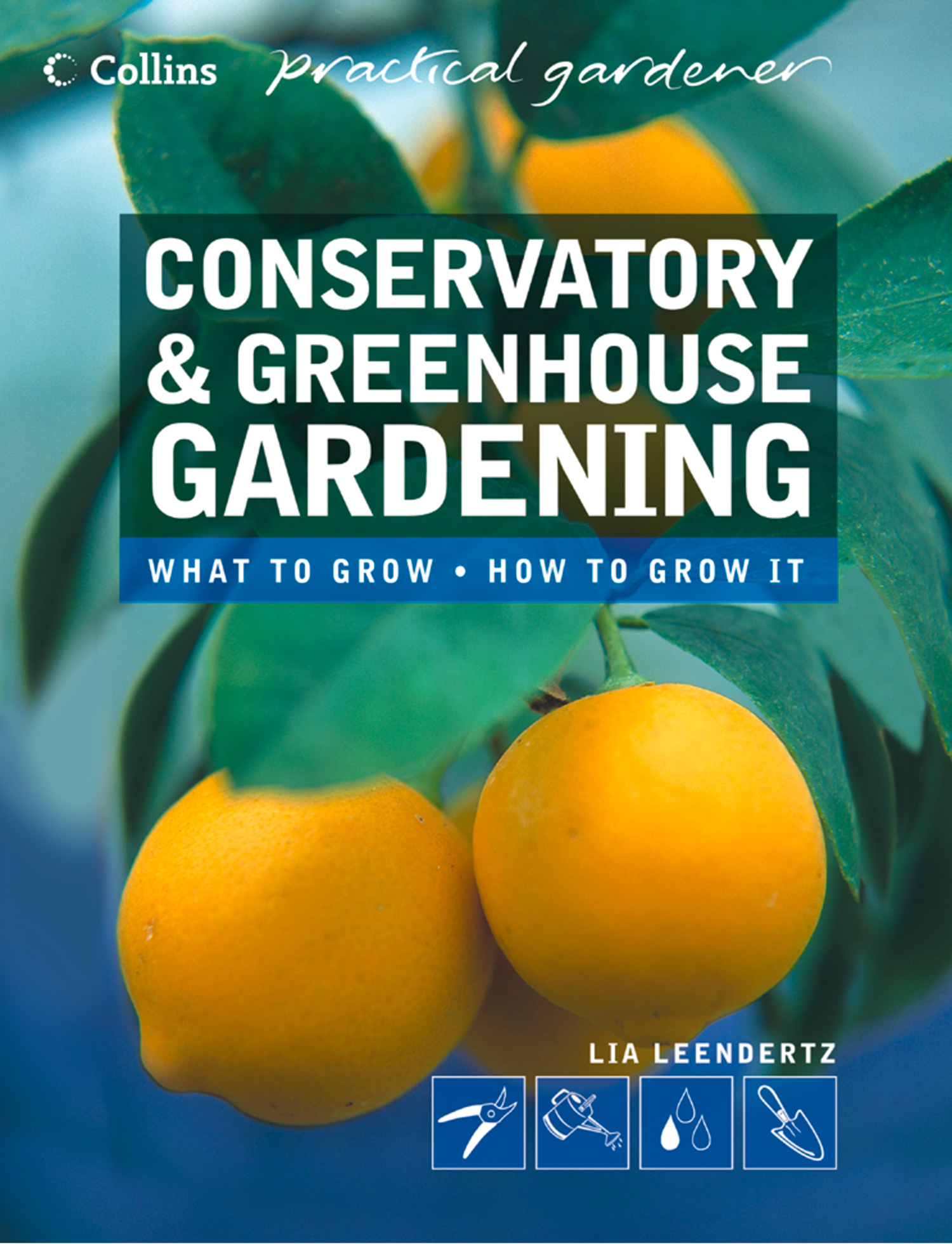Conservatory and Greenhouse Gardening (Collins Practical Gardener)