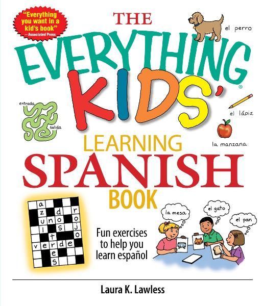 The Everything Kids' Learning Spanish Book: Fun Exercises to Help You Learn Espa�ol,  Fun Exercises to Help You Learn Espanol