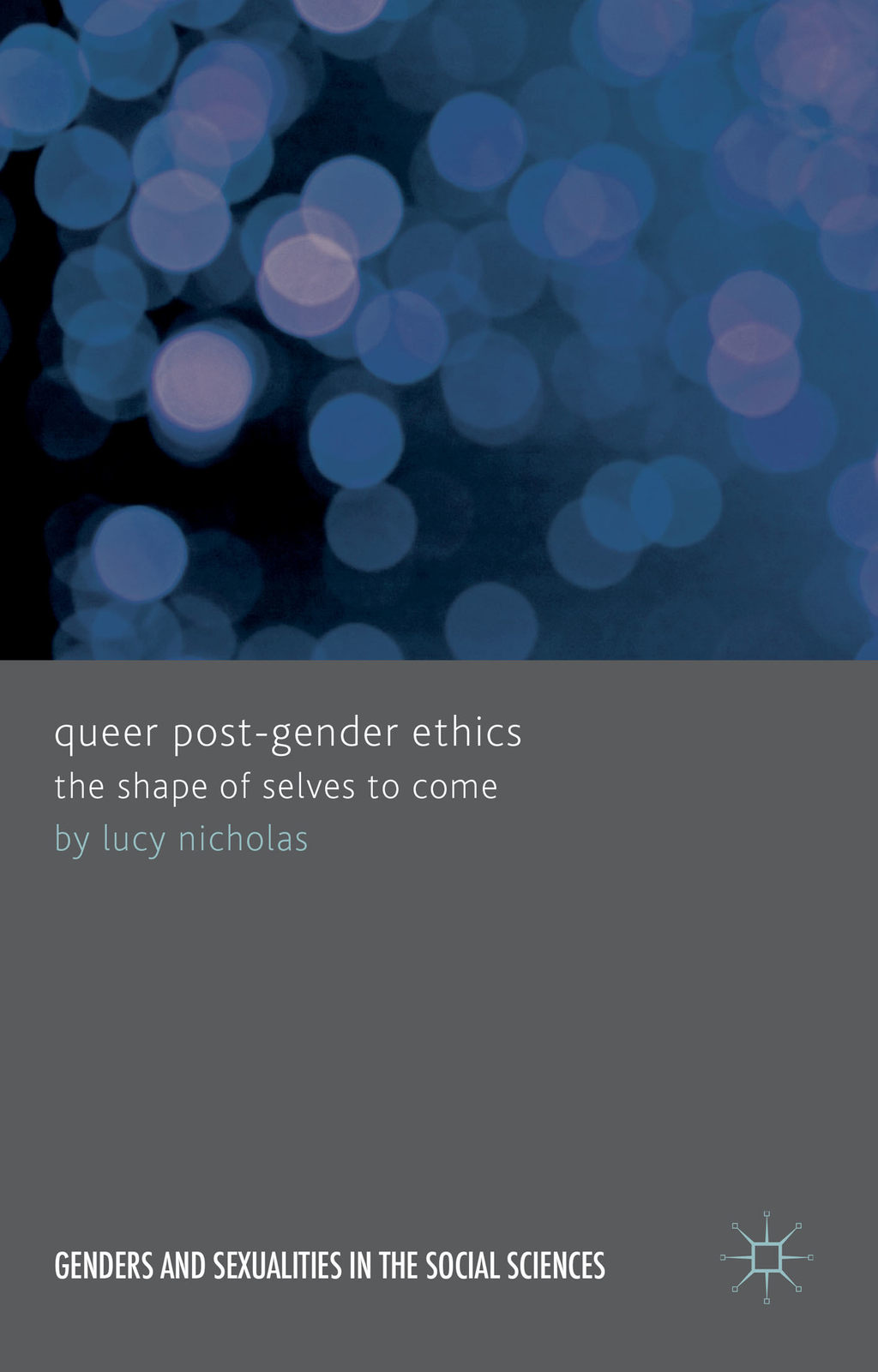 Queer Post-Gender Ethics The Shape of Selves to Come