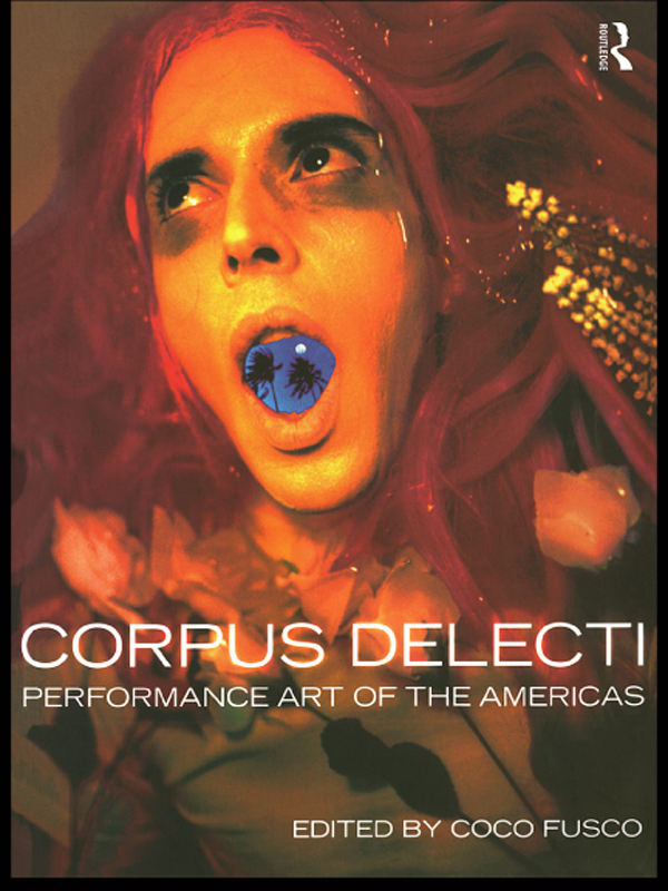 Corpus Delecti Performance Art of the Americas