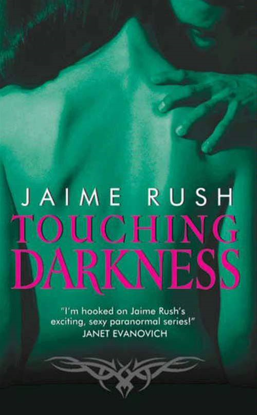 Touching Darkness By: Jaime Rush