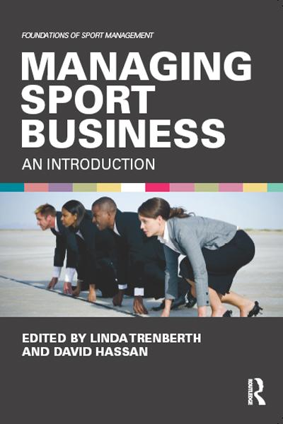 Managing the Business of Sport An Introduction