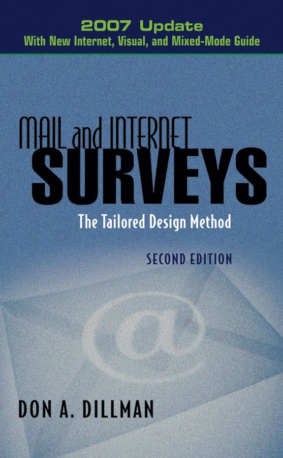 Mail and Internet Surveys By: Don A. Dillman