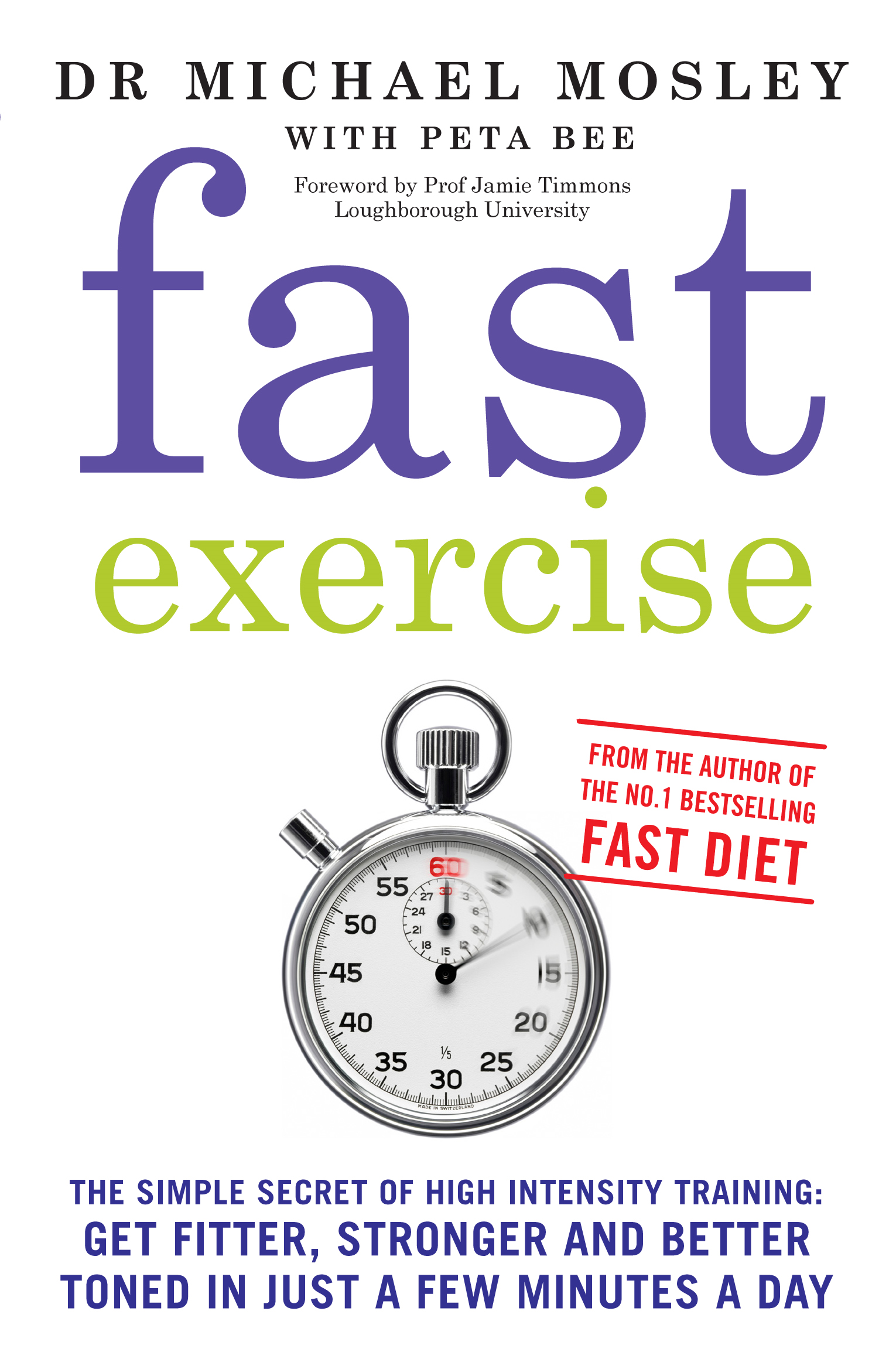 Fast Exercise The simple secret of high intensity training: get fitter, stronger and better toned in just a few minutes a day