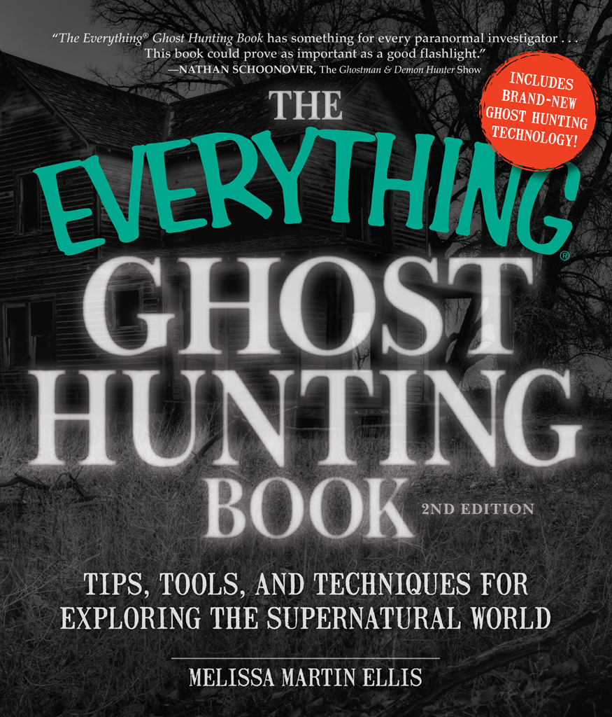 The Everything Ghost Hunting Book Tips,  Tools,  and Techniques for Exploring the Supernatural World