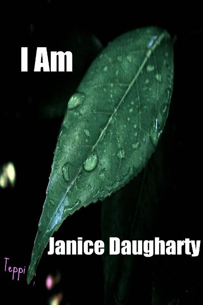 I Am By: Janice Daugharty