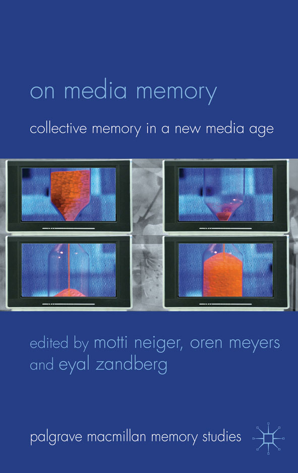 On Media Memory Collective Memory in a New Media Age