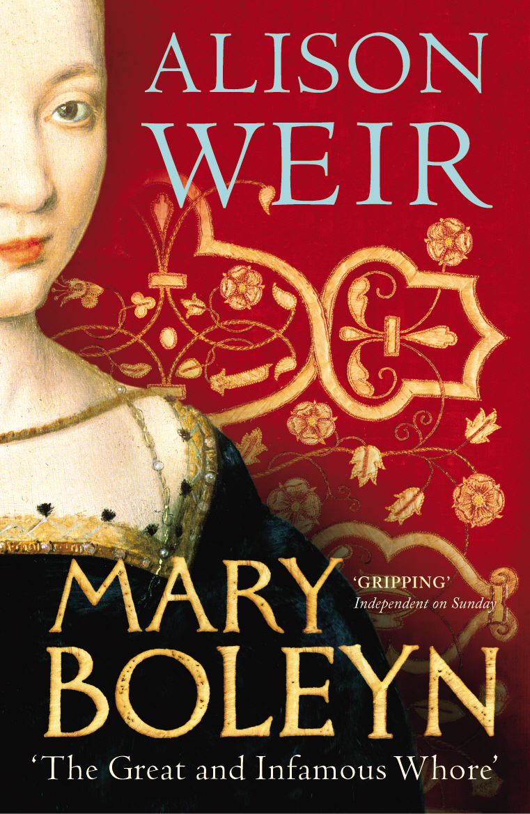 Mary Boleyn 'The Great and Infamous Whore'