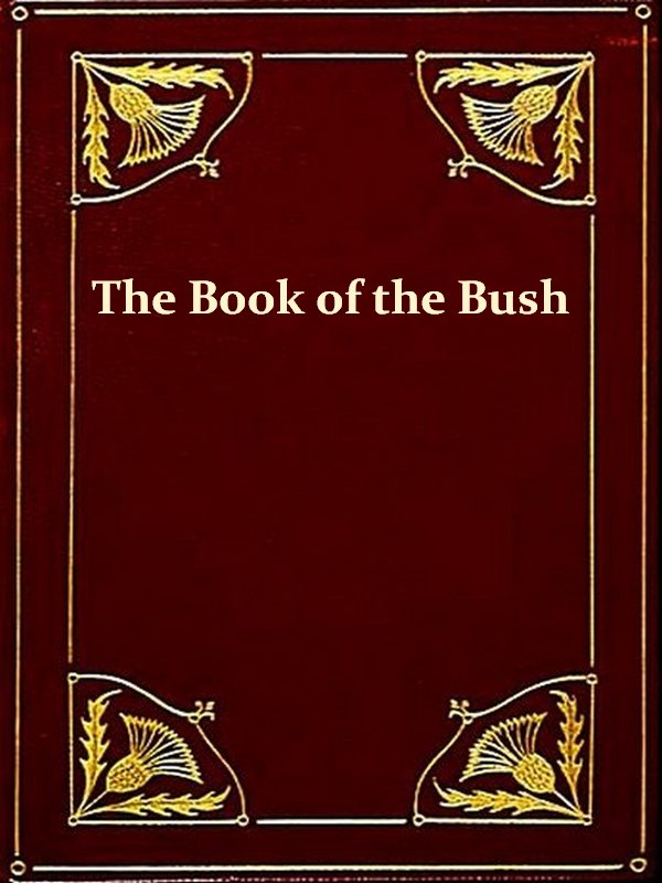 The Book Of The Bush [Illustrated]