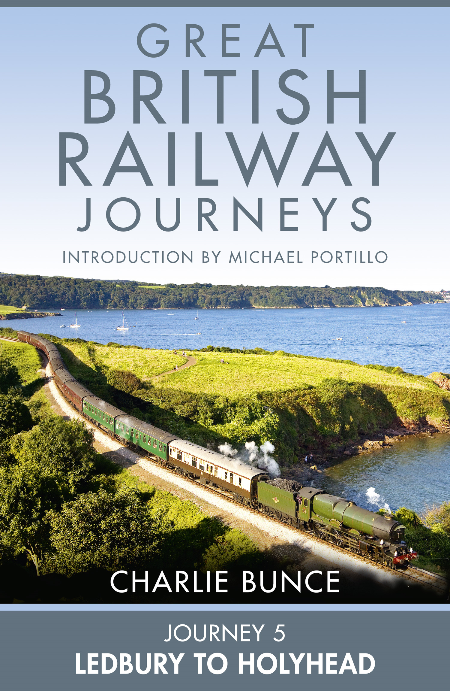 Journey 5: Ledbury to Holyhead (Great British Railway Journeys,  Book 5)
