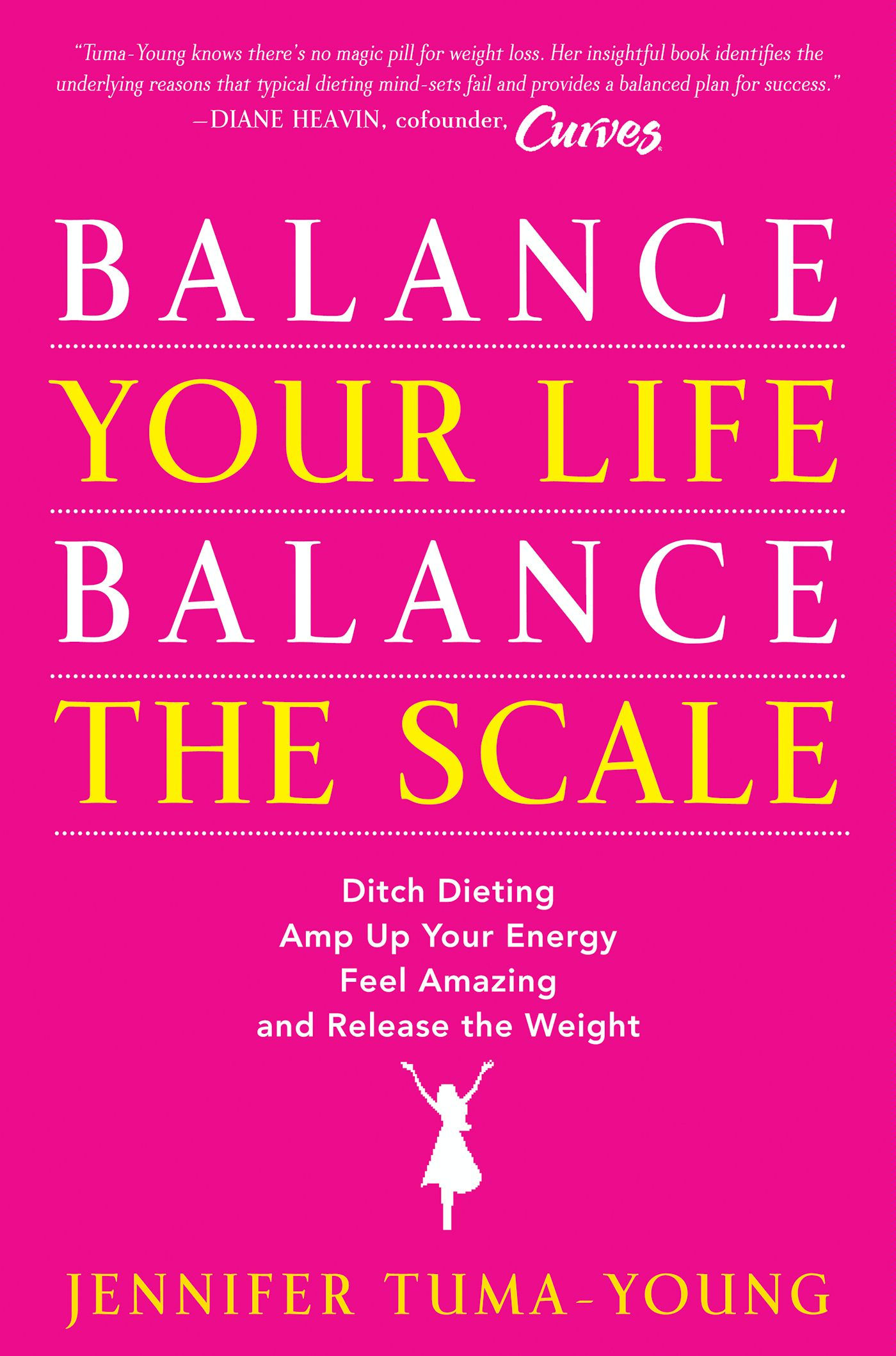 Balance Your Life, Balance the Scale By: Jennifer Tuma-Young
