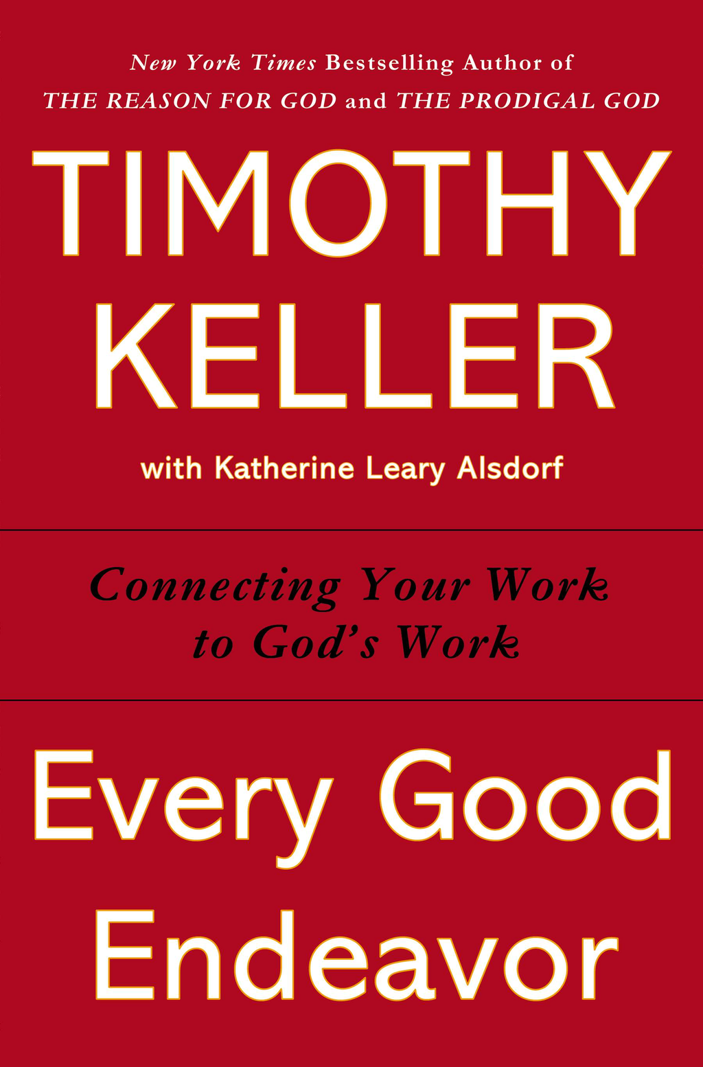 Every Good Endeavor By: Timothy Keller