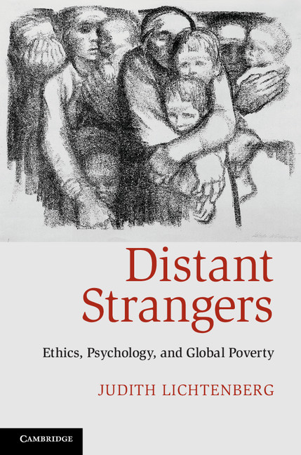 Distant Strangers Ethics,  Psychology,  and Global Poverty