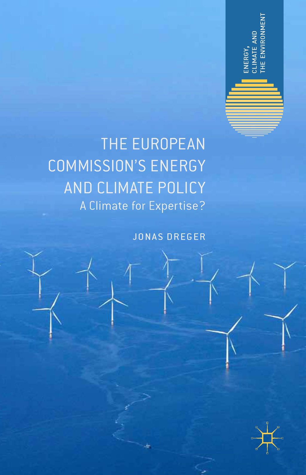 The European Commission's Energy and Climate Policy A Climate for Expertise?