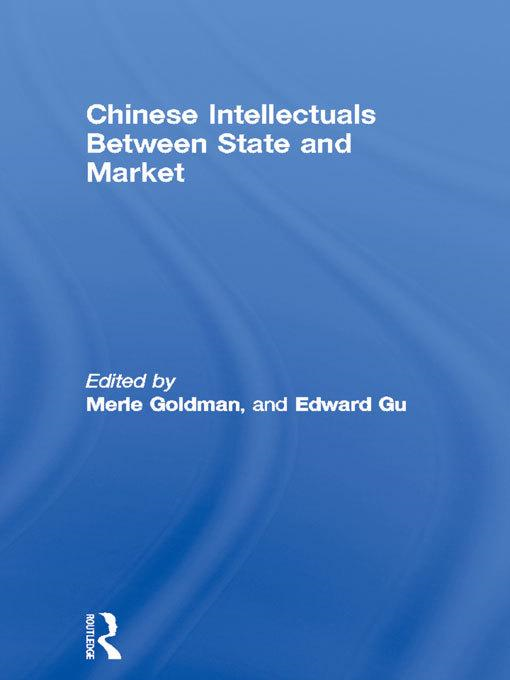Chinese Intellectuals Between State and Market