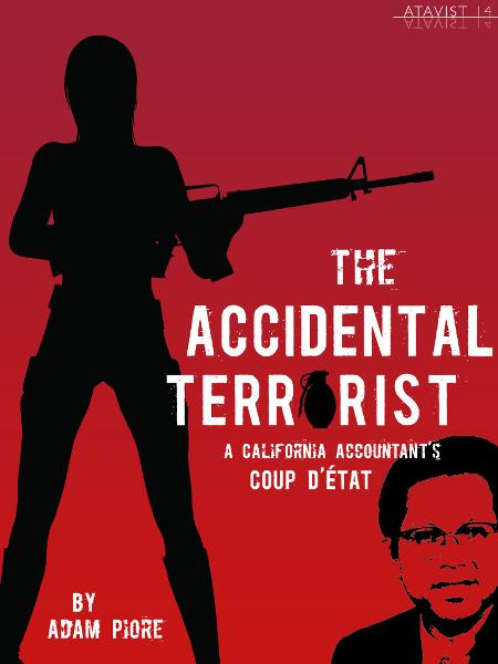The Accidental Terrorist By: Adam Piore